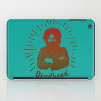 grateful dead iPad Cases featuring Grateful Dead, Jerry Garcia by Burnish and Press