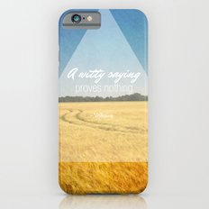 A Witty Saying Proves Nothing Slim Case iPhone 6s