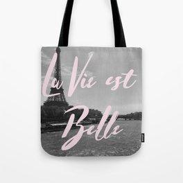 La Vie Est Belle Paris Tote Bag