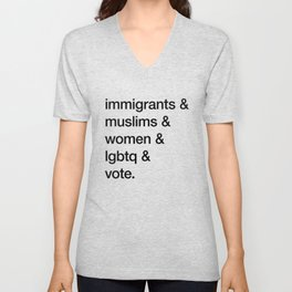 immigrants & muslims & women & lgbtq & vote Unisex V-Neck