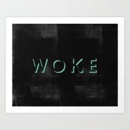 WOKE I Art Print
