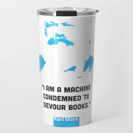 Karl Marx about books Travel Mug