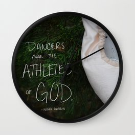 Dancers are the athletes of God Wall Clock