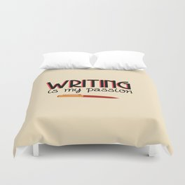 Writing Is My Passion Duvet Cover