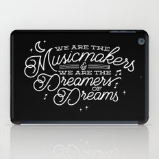 We are the dreamers of dreams iPad Case