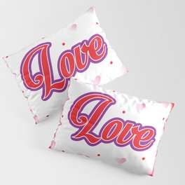Love Poster. Hearts Pattern. Love. Red Pink Hearts. Valentine. Red Background Pillow Sham