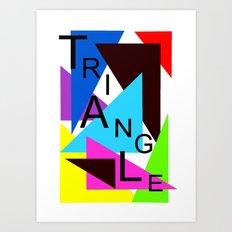 JUST TRIANGLE Art Print