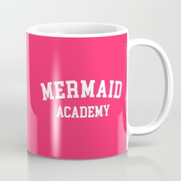 Mermaid Academy Cute Quote Coffee Mug
