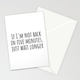 Just Wait Longer Stationery Cards