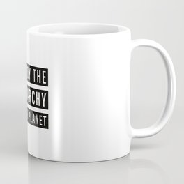 Destroy the Patriarchy, Not the Planet Coffee Mug
