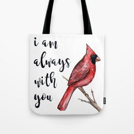 I Am Always With You, Cardinal Tote Bag