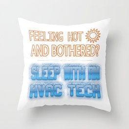 Feeling Hot And Bothered? Sleep With An HVAC Tech Throw Pillow