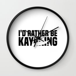 I'd rather be kayaking  TShirt Retro Shirt Vintage Gift Idea  Wall Clock