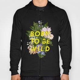 Born To Be Wild I Hoody