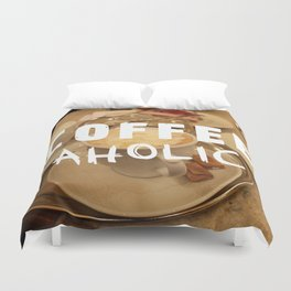 COFFEEaholic Duvet Cover