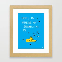 Home is where my submarine is. Framed Art Print