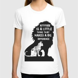 Attitude is a little thing that makes a big difference T-shirt
