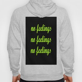 No Feelings Hoody