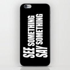 See Something Say Something (inverse) iPhone & iPod Skin
