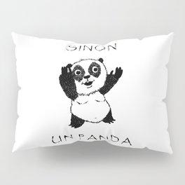 Sinon, un panda (6) Pillow Sham