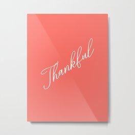 Thankful Living Coral Metal Print