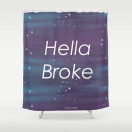 Hella Broke Shower Curtain