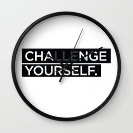 Cha(lle)nge your self Wall Clock