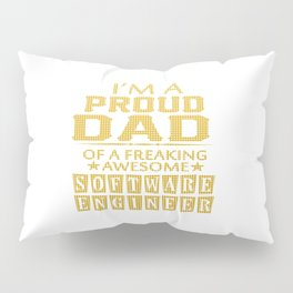 I'M A PROUD SOFTWARE ENGINEER'S DAD Pillow Sham