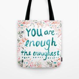 YOU ARE ENOUGH Pretty Floral Quote Tote Bag