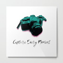 Capture Every Moment Metal Print