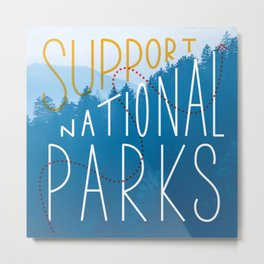 Support National Parks Metal Print
