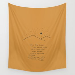 Tell The Story Of The Mountain You Climbed. Wall Tapestry