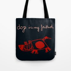 dog is my friend! Tote Bag