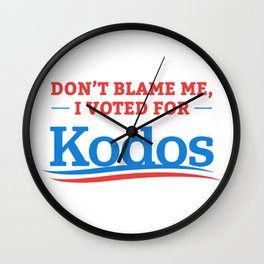 Don't blame me i vote Wall Clock