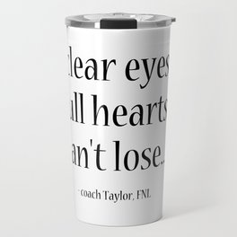 Friday Night Lights quote, coach Taylor, Typography Travel Mug