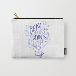 Read Books & Drink Coffee  Carry-All Pouch