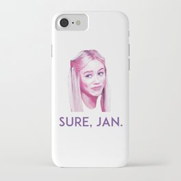 Sure, Jan. iPhone Case