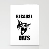 because cats Stationery Cards featuring Because Cats! by Patrick Lichty