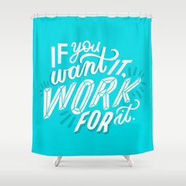work for it Shower Curtain