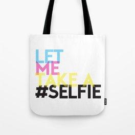 Let Me Take A Selfie Tote Bag