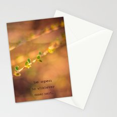 Be open to whatever comes next Stationery Cards