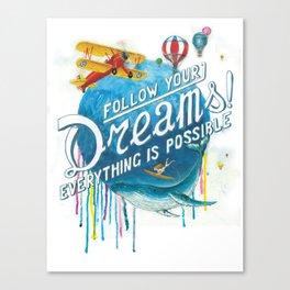 Follow your dreams! Canvas Print