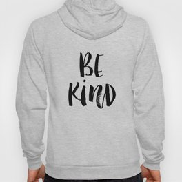 Be Kind watercolor modern black and white minimalist typography home room wall decor Hoody