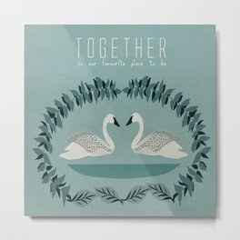 Together is our favourite place to be Metal Print