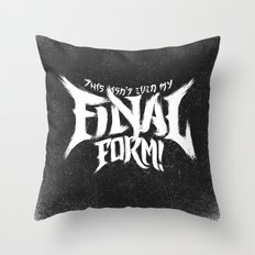 THIS ISN'T EVEN MY FINAL FORM! Throw Pillow