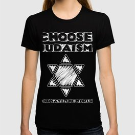 Choose Judaism and save the world T-shirt