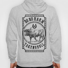 Do No Harm but Take no bull Hoody