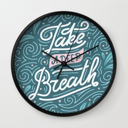 Take a deep breath. Print with hand-lettered motivational quote Wall Clock