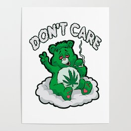DO NOT CARE BEAR Smoking Bear Hemp Leaf Ganja 420 Poster