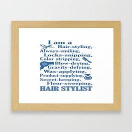 I am a Hair Stylist Framed Art Print